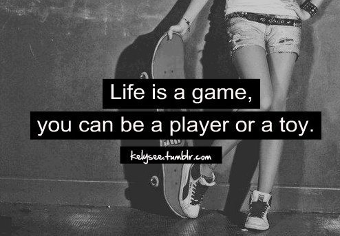 Top 29 Life Is A Game Quotes Life Quotes Humor