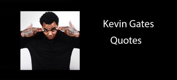 Top 18 kevin gates quotes