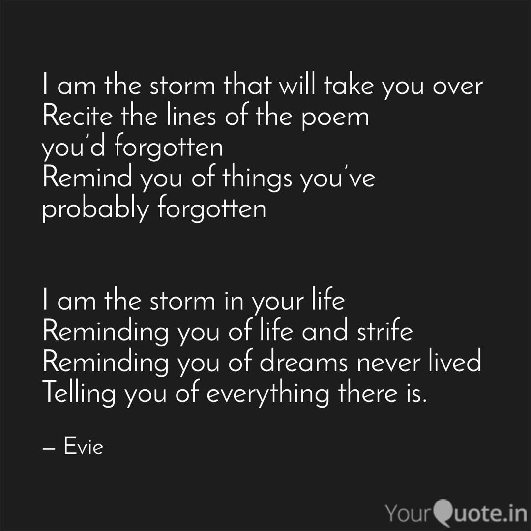 Best 20 I Am The Storm Quote So Life Quotes I am the storm that is approaching. so life quotes
