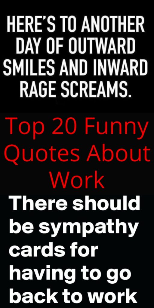Top 20 Funny Quotes About Work – Life Quotes & Humor